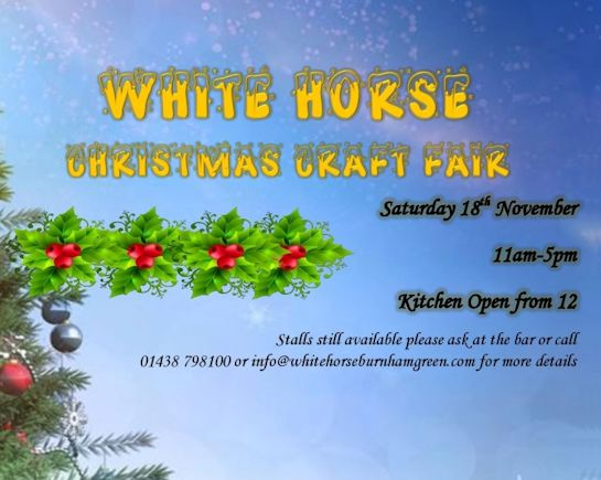 18th Nov: Christmas Craft Fair, The White Horse, Burnham Green